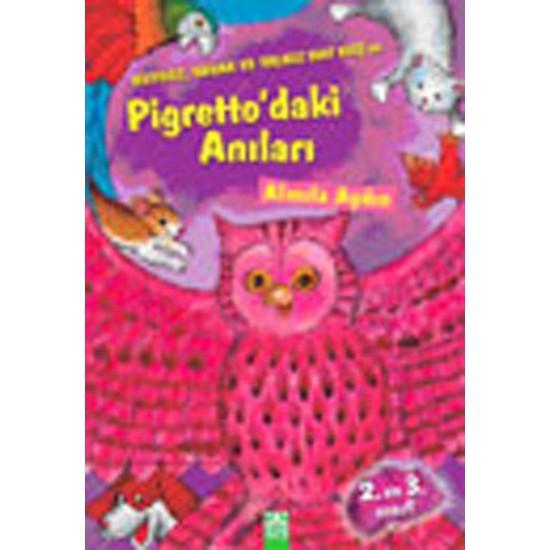 Huysuz,Sakar ve Yalnız Bay Kuşun Pigretto'daki Anıları (2. ve 3. Sınıf)