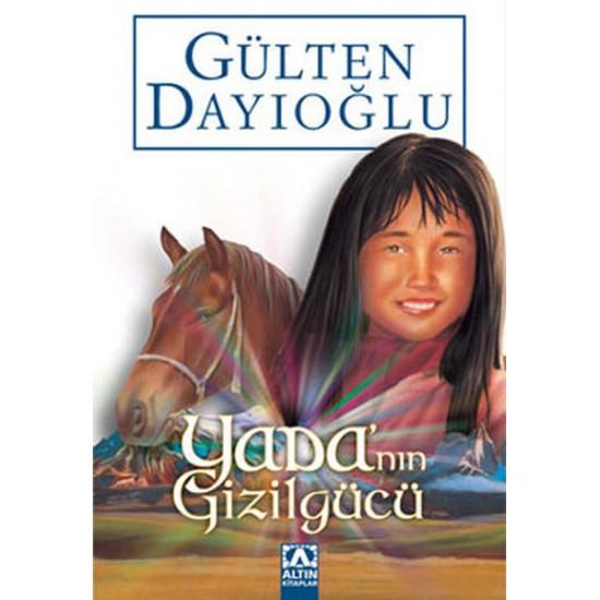 Altın Kitaplar - Yada'nın Gizilgücü Gülten Dayıoğlu