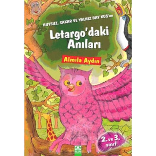 Altın Kitaplar - HuysuzSakar ve Yalnız Bay Kuşun Letargo'daki Anıları Almila Aydın