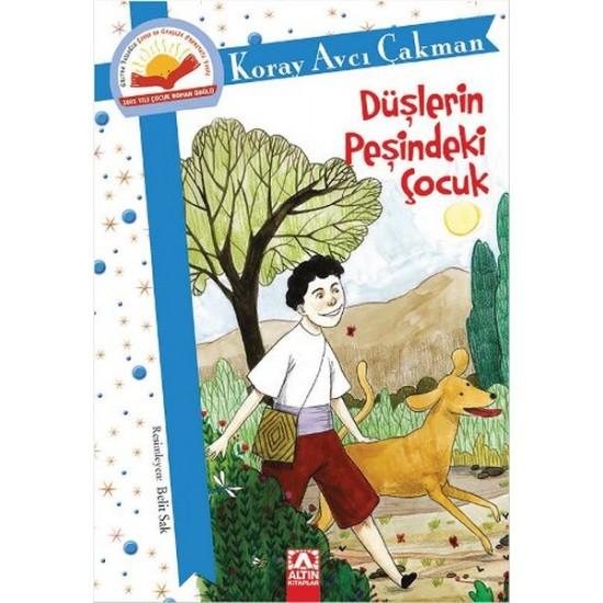 Altın Kitaplar - Düşlerin Peşindeki Çocuk Koray Avcı Çakman
