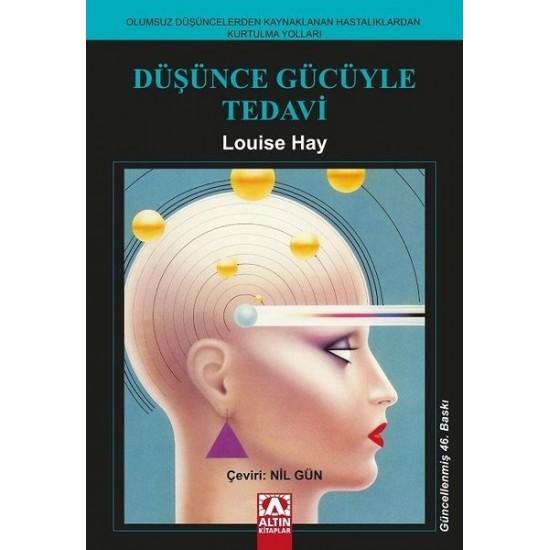 Altın Kitaplar - Düşünce Gücüyle Tedavi Louise L. Hay