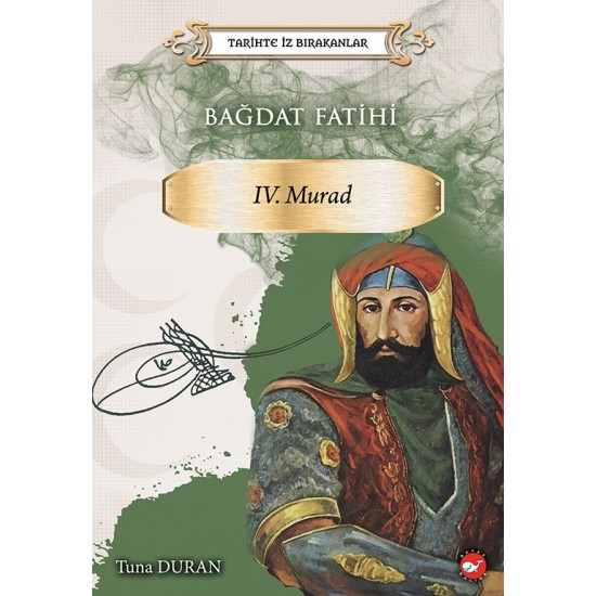 Bağdat Fatihi : 4. Murad