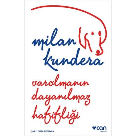 Can - Varolmanın Dayanılmaz Hafifliği Milan Kundera