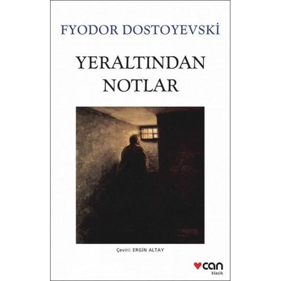 Can - Yeraltından Notlar Fyodor Mihayloviç Dostoyevski