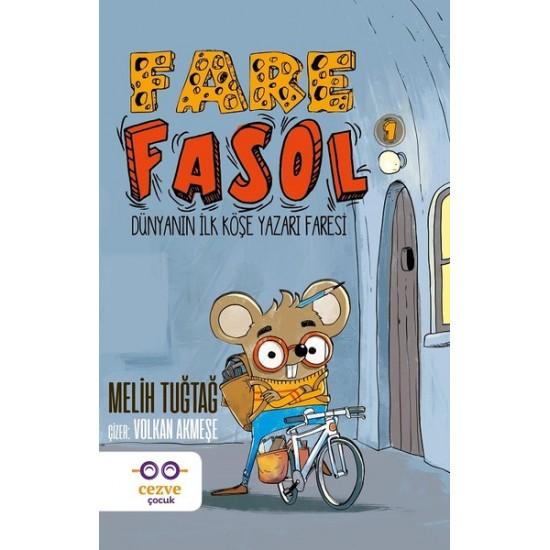 Cezve Çocuk - Fare Fasol 1 – Dünyanın İlk Köşe Yazarı Faresi Kedibüken Melih Tuğtağ
