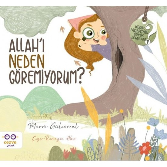 Cezve Çocuk - Allah'ı Neden Göremiyorum? - Küçük Merve'nin Büyük Soruları - 1 Merve Gülcemal