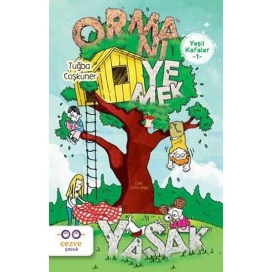 Cezve Çocuk - Yeşil Kafalar 1-Ormanı Yemek Yasak Tuğba Coşkuner