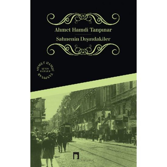 Dergah - Sahnenin Disindakiler Ahmet Hamdi Tanpinar