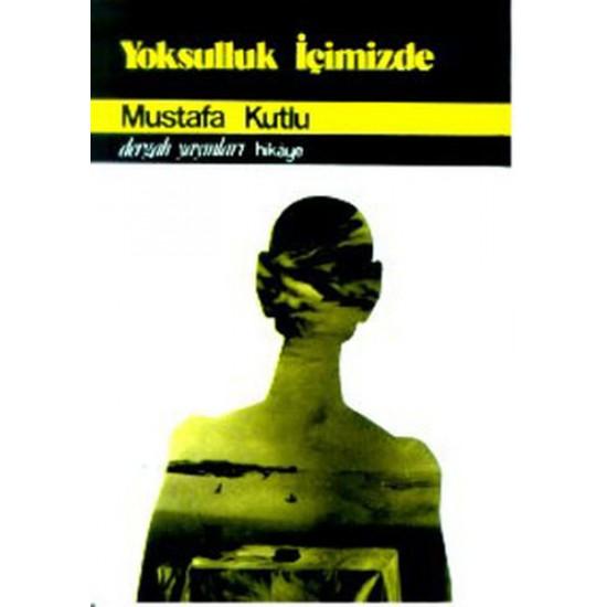 Dergah - Yoksulluk içimizde Mustafa Kutlu