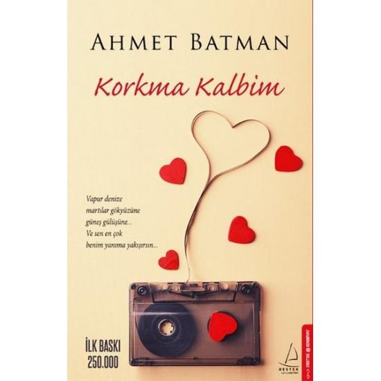 Destek - Korkma Kalbim Ahmet Batman