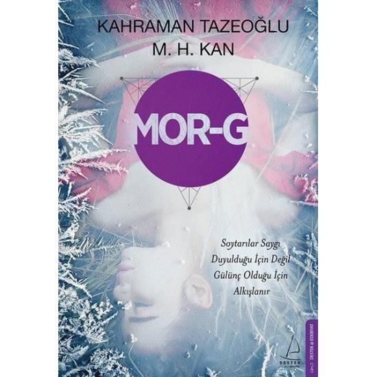 Destek - Mor-G Kahraman Tazeoğlu