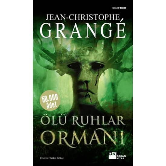 Doğan Kitap - Ölü Ruhlar Ormanı Jean-Christophe Grange