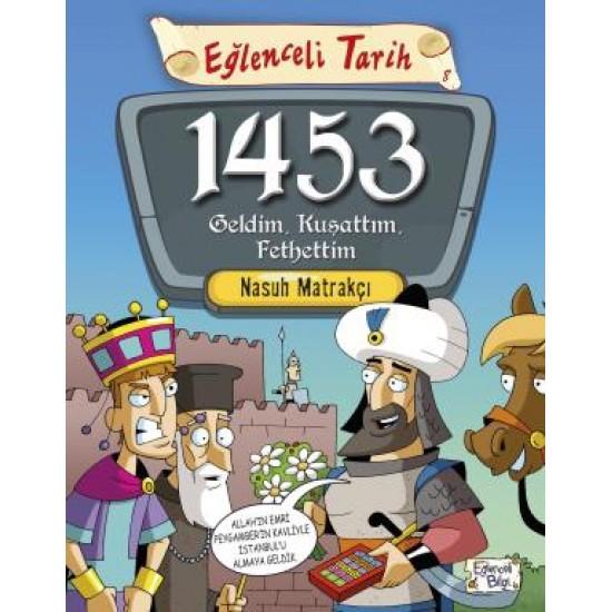 1453 Geldim Kuşattım Fethettim