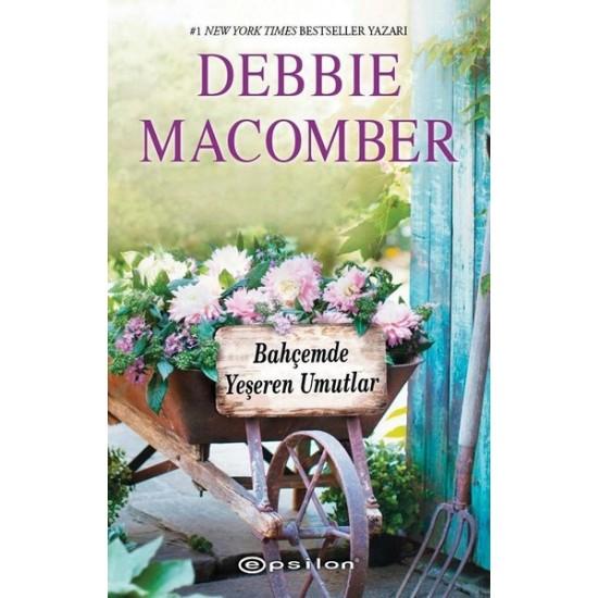 Epsilon - Bahçemde Yeşeren Mutluluklar - Küçük Mucizeler Dükkanı 3 Debbie Macomber