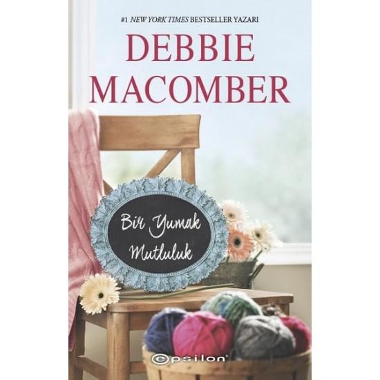 Epsilon - Bir Yumak Mutluluk - Küçük Mucizeler Dükkanı 2 Debbie Macomber