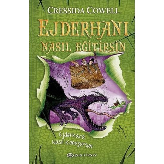Epsilon - Ejderhaca Nasıl Konuşursun Ejderhanı Nasıl Eğitirsin 3 (Ciltli) Cressida Cowell