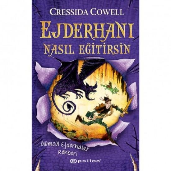 Epsilon - Ejderhanı Nasıl Eğitirsin 6-Ölümcül Ejderhalar Rehberi Cressida Cowell