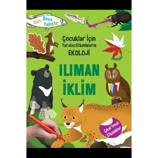 Erdem Çocuk - Ilıman İklim Çocuklar için Yaratıcı Etkinliklerle Ekoloji Yoo Gye Soon