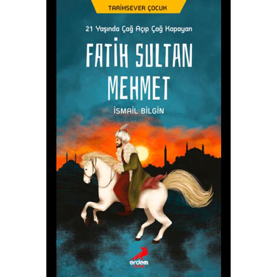 21 Yaşında Çağ Açıp Çağ Kapayan Fatih Sultan Mehmet – Tarihsever Çocuk 8