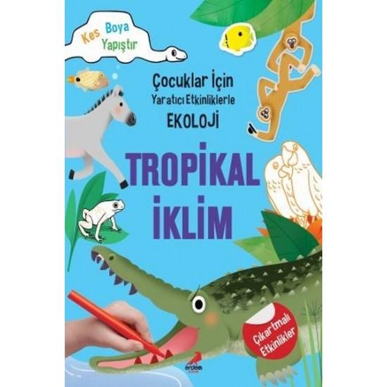 Erdem Çocuk - Tropikal İklim Çocuklar İçin Yaratıcı Etkinliklerle Ekoloji Kim Myung Hee