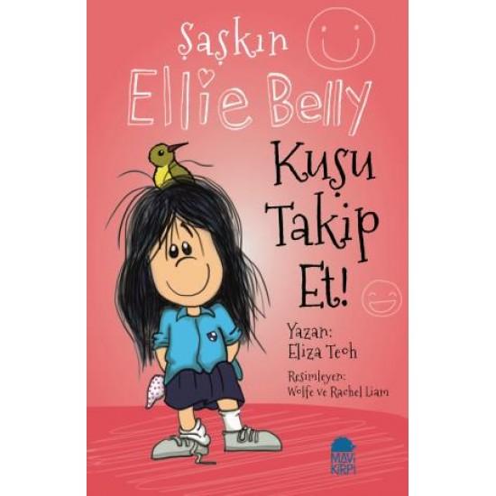 Şaşkın Ellie Belly - Kuşu Takip Et