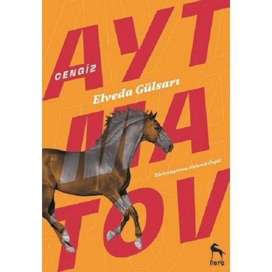 Nora Kitap - Elveda Gülsarı Cengiz Aytmatov