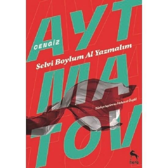 Nora Kitap - Selvi Boylum Al Yazmalım Cengiz Aytmatov