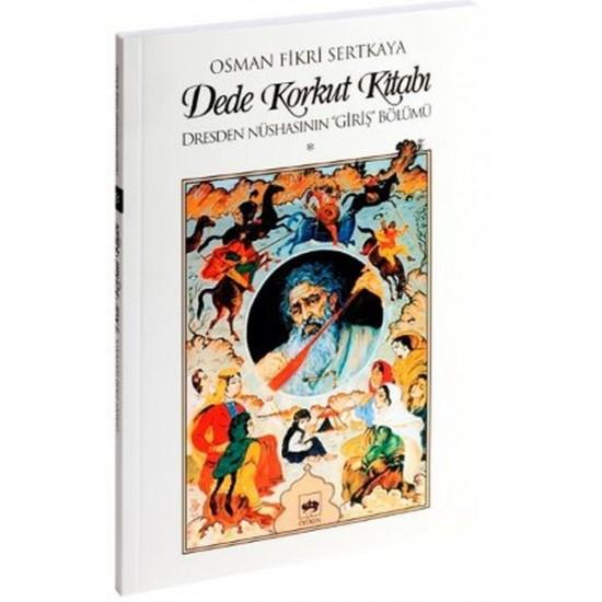 Ötüken Neşriyat - Dede Korkut Kitabı'nın Dresden Nüshasının Giriş Bölümü Osman Fikri Sertkaya