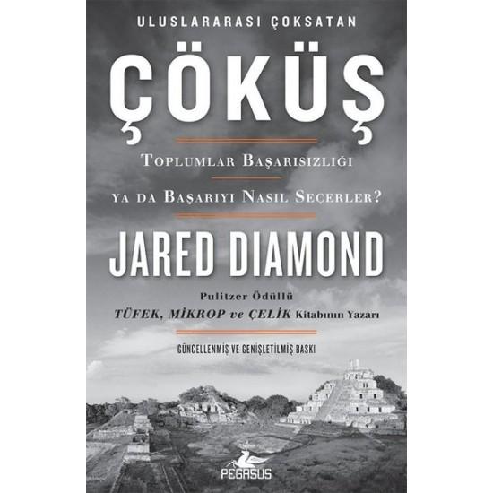 Pegasus - Çöküş Toplumlar Başarısızlığı ya da Başarıyı Nasıl Seçerler? Jared Diamond