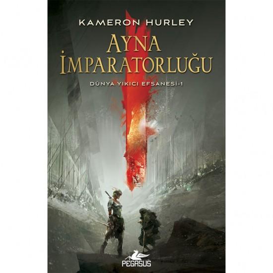 Pegasus - Ayna İmparatorluğu (Dünya Yıkıcı Efsanesi 1) Kameron Hurley