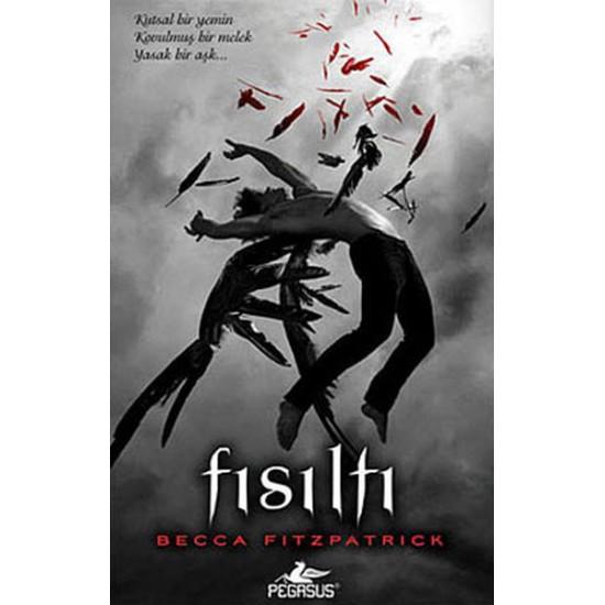 Pegasus - Fısıltı Hush Hush Serisi 1. Kitap (Ciltli) Becca Fitzpatrick
