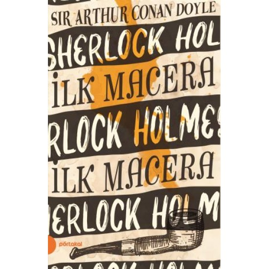 Sherlock Holmes 1- İlk Macera ( Portakal Kitap)