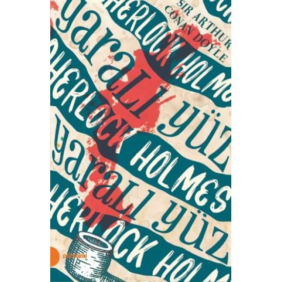 Sherlock Holmes 3- Yaralı Yüz (Portakal Kitap)