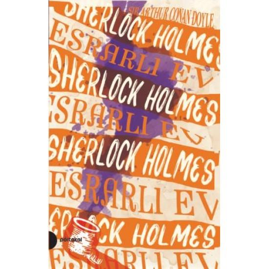 Sherlock Holmes 4- Esrarlı Ev (Portakal Kitap)
