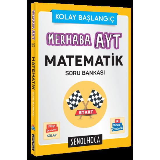 Şenol Hoca - AYT Merhaba Matematik Soru Bankası 2021