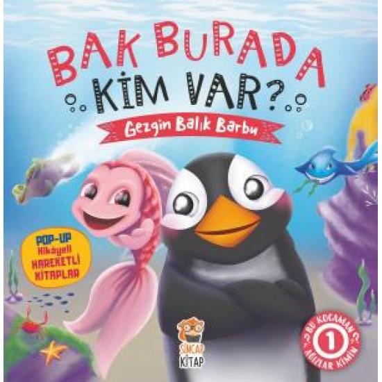 Bak Burada Kim Var - Gezgin Balık Barbu