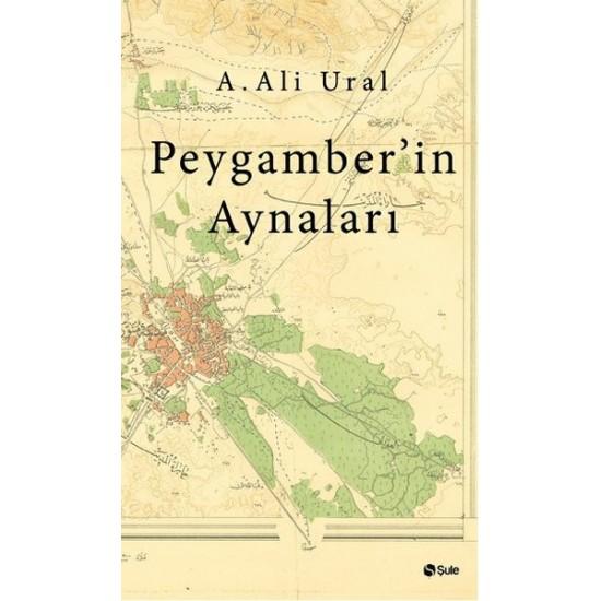 Şule - Peygamber'in Aynaları A. Ali Ural