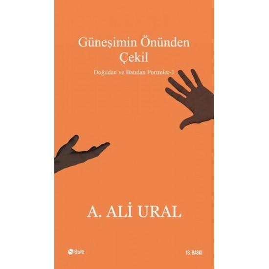 Şule - Güneşimin Önünden Çekil A. Ali Ural
