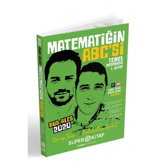 Süper Kitap - 2020 DGS-ALES Matematiğin Abc'si Temel Matematik 1.Kitap