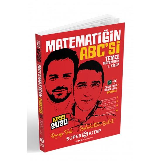 Süper Kitap - 2020 KPSS Matematiğin Abc'si Temel Matematik 1.Kitap