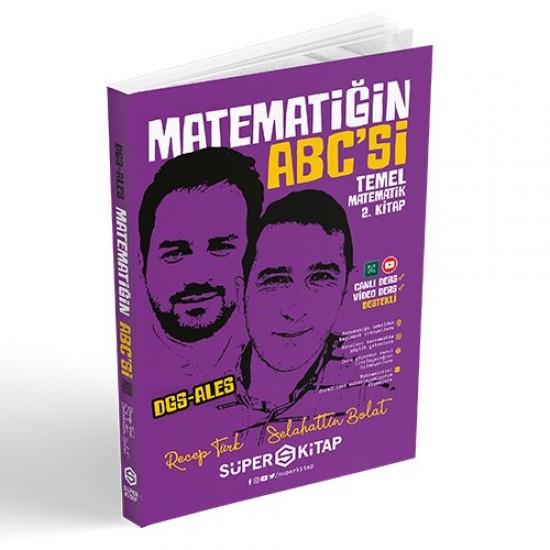 Süper Kitap - 2020 Dgs-Ales Matematiğin Abc'Si Temel Matematik 2. Kitap