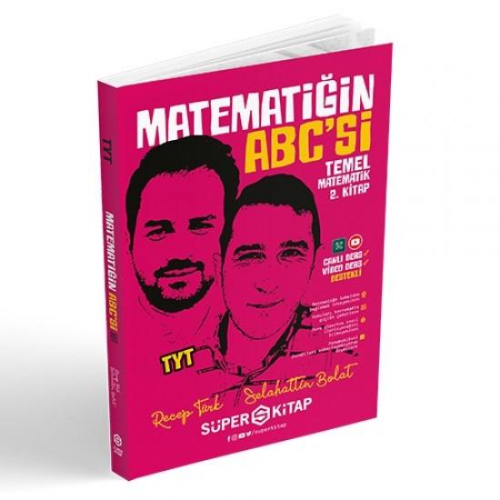 Süper Kitap - 2020 TYT Matematiğin Abc'si Temel Matematik 2. Kitap