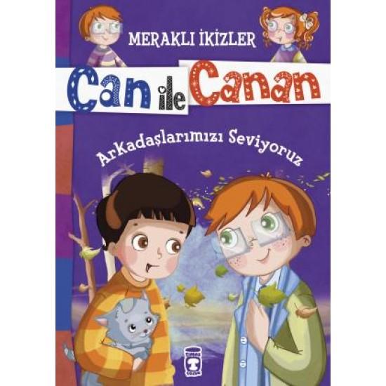 Arkadaşlarımızı Seviyoruz  - Meraklı ikizler Can ile Canan