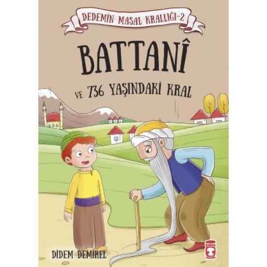 Battani ve 736 Yaşindaki Kral - Dedemin Masal Krallığı 2