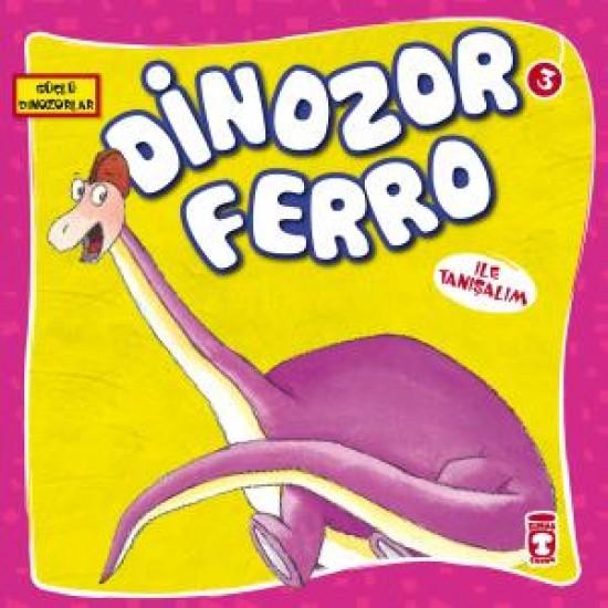 Dinozor Ferro ile Tanışalım - Güçlü Dinozorlar