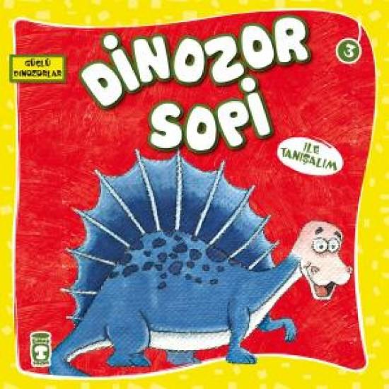 Dinozor Sopi ile Tanışalım - Güçlü Dinozorlar