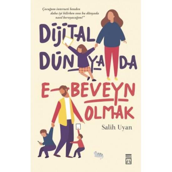 Dijital Dünyada E-Beveyn Olmak
