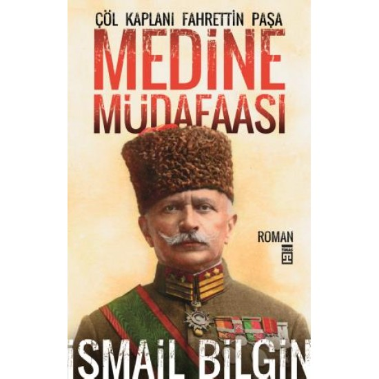 Medine Müdafaası Çöl Kaplanı Fahreddin Paşa