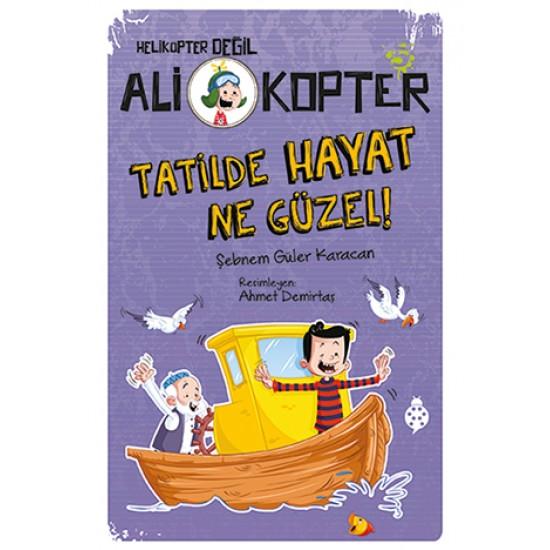 Ali Kopter 5 - Tatilde Hayat Ne Güzel!