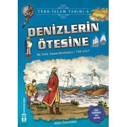 Denizlerin Ötesine - Türk İslam Tarihi 6